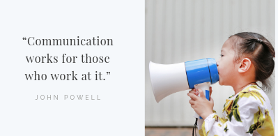 """Communication works for those who work at it."""