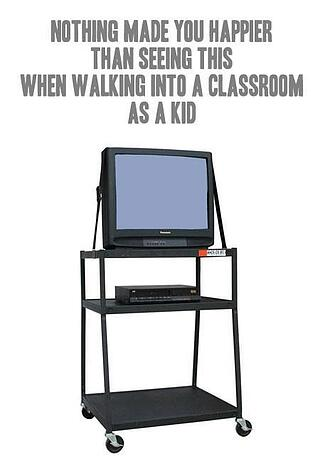 age-test_education_nothing-made-you-happier-than-seeing-a-tv-when-walking-into-a-classroom.jpg