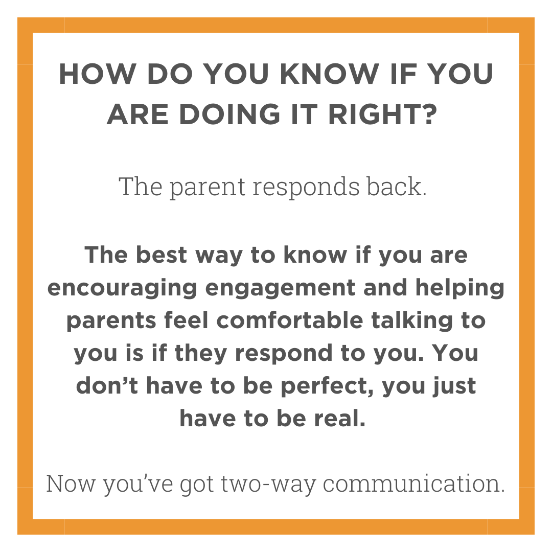 How do you know if you are doing it right_ The parent responds back. The best way to know if you are encouraging engagement and helping parents feel comfortable talking to you is if they respond to your text messages-2