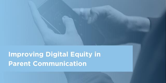 Improving Digital Equity in Parent Communication