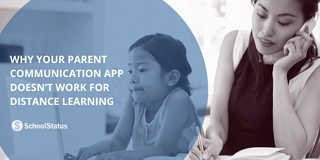 Why Your Parent Communication App Doesn't Work for Distance Learning