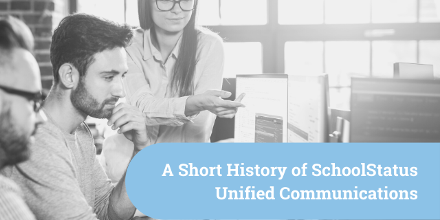 A Short History of SchoolStatus Unified Communications
