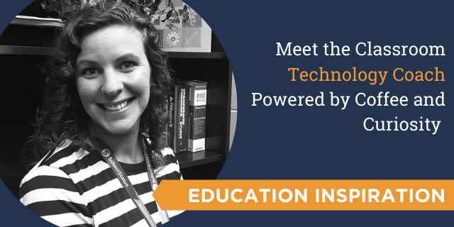 Meet the Classroom Technology Coach Powered by Coffee and Curiosity