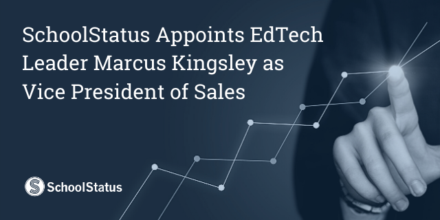 SchoolStatus Appoints EdTech Leader Marcus Kingsley as Vice President of Sales