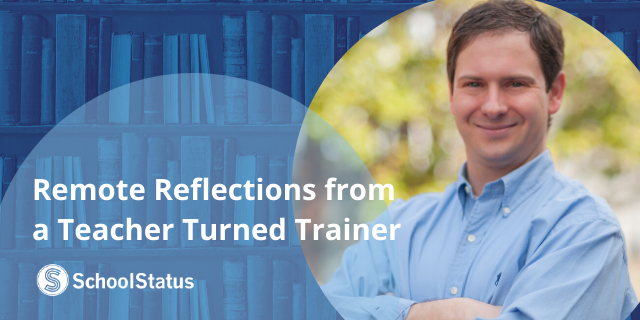 Remote Reflections from a Teacher Turned Trainer