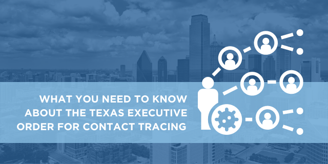 What You Need to Know About the Texas Executive Order for Contact Tracing
